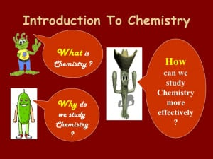 Chemistry...What, Why, How