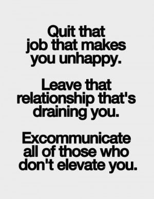 LE LOVE BLOG MOTIVATIONAL QUOTE QUIT THAT JOB LEAVE THAT RELATIONSHIP ...