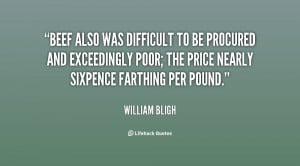 Beef also was difficult to be procured and exceedingly poor; the price ...