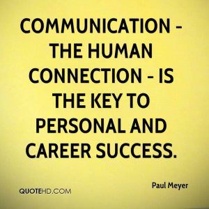 communication the human connection is the key to personal and career