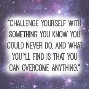 Monday Inspirational Quote - Challenge Yourself