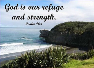 God is Our Refuge and Strength — Psalm 46