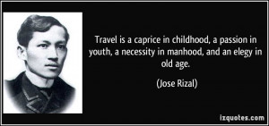 Travel is a caprice in childhood, a passion in youth, a necessity in ...