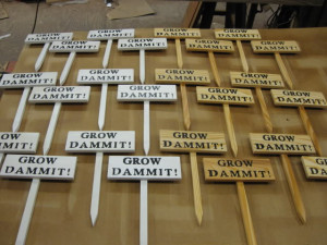 This is the first batch of garden signs ready to go.