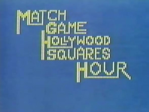 Coming soon the MATCH GAME HOLLYWOOD SQUARES HOUR Feb 19 2015 14