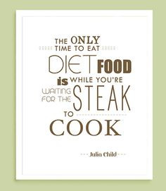 ... julia child more time julia child quotes juliachild eating diet diet