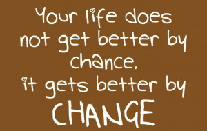 Life – Get better Quotes – Do Better - Your life does not get ...
