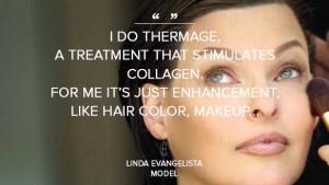 Linda Evangelista: I do Thermage