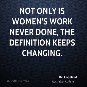 Bill Copeland Work Quotes