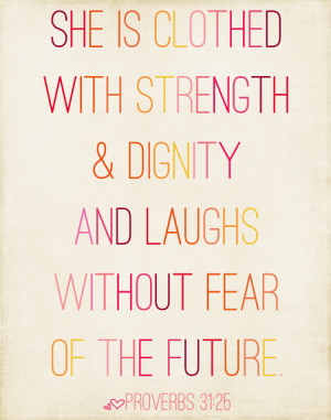 She Is Clothed With Strength And Dignity An Uplifting Quote About Love ...