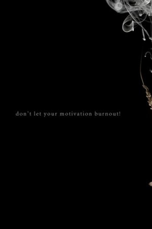 Free Motivation Burnout wallpaper for iPhone 4