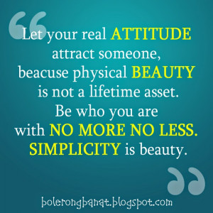 ... attract someone, because physical beauty is not a lifetime asset