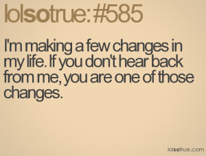 making a few changes in my life. If you don't hear back from me ...