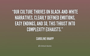 Our culture thrives on black-and-white narratives, clearly defined ...