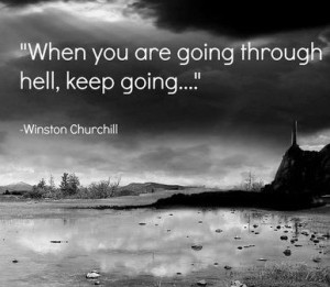 When_you_are_going_through_hell_keep_going_..._Winston_Churchill.jpeg