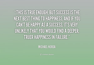 quote-Michael-Korda-this-is-true-enough-but-success-is-191972.png