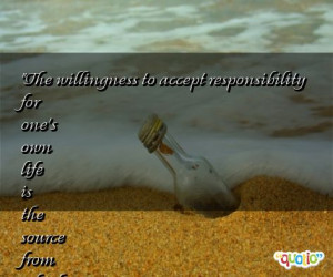 The willingness to accept responsibility for one's