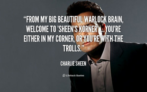 quote Charlie Sheen from my big beautiful warlock brain welcome 2423
