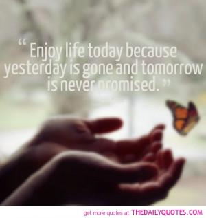 Enjoying Life Quotes And Sayings Enjoy life