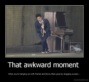 akward moments | That awkward moment - When youre hanging out with ...