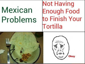Mexican Pride Quotes In Spanish Mexican problems