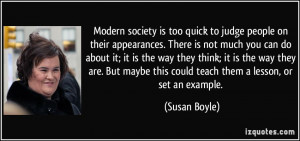 Modern society is too quick to judge people on their appearances ...