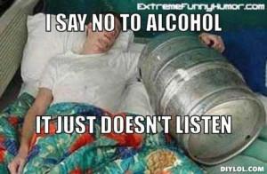 resized_i-say-no-to-alcohol-meme-generator-i-say-no-to-alcohol-it-just ...