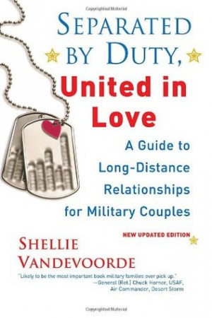 Separated By Duty, United In Love (revised): Guide to Long Distance ...