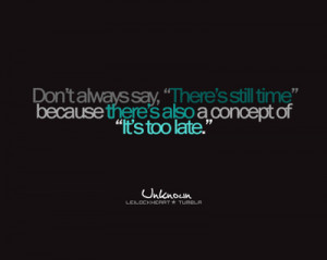 always, quote, quotes, time, too late