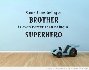 Sometimes Being A Brother Is Even Better Than Being A Superhero.