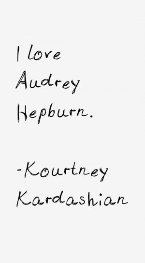Kourtney Kardashian Quotes & Sayings