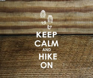 http://quotesjunk.com/keep-calm-and-hike-on/