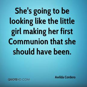 Awilda Cordero - She's going to be looking like the little girl making ...