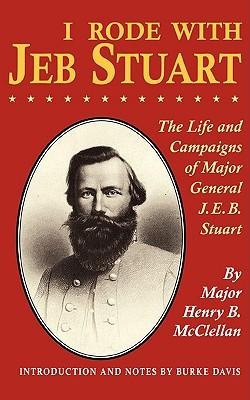 ... Jeb Stuart: The Life And Campaigns Of Major General J. E. B. Stuart