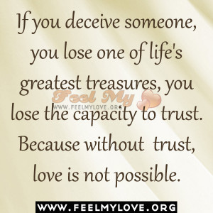 If you deceive someone, you lose one of life's greatest treasures ...