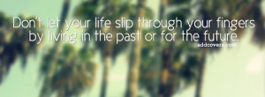 Don't live in the past {Life Quotes Facebook Timeline Cover Picture ...