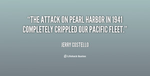 quote-Jerry-Costello-the-attack-on-pearl-harbor-in-1941-75438.png