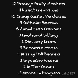 gailg1957 › Portfolio › Funny Funeral Director Sayings T-Shirts