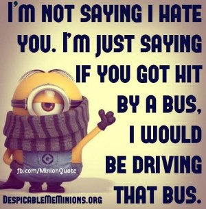 Minion-Quotes-I-hate-you.jpg