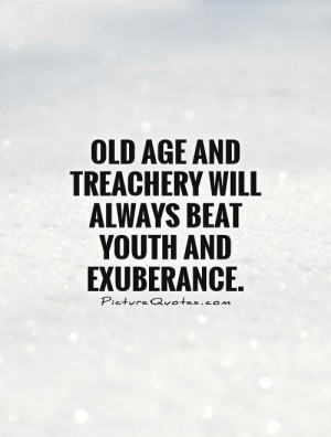 Youth Quotes Old Age Quotes David Mamet Quotes
