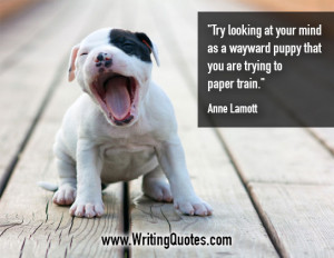 Home » Quotes About Writing » Anne Lamott Quotes - Wayward Puppy ...