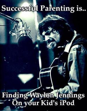 Waylon Jennings.