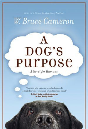 Dog's Purpose...one of the best books I have ever read...so moving ...