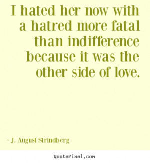 august strindberg quotes i hated her now with a hatred more fatal
