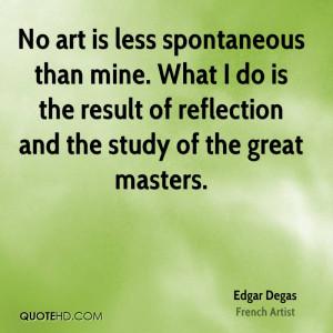 Edgar Degas Quotes