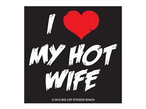 love my hot wife (Bumper Sticker)