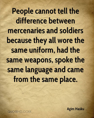 People cannot tell the difference between mercenaries and soldiers ...