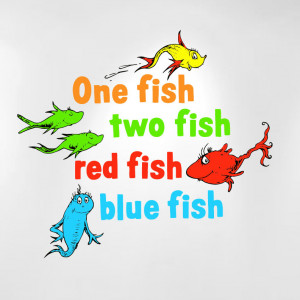 ... Fish Red Fish Blue Fish Dr Seuss Kids Wall Decal Peel And Stick Quote