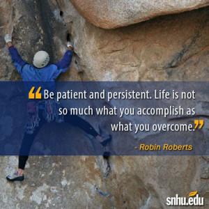 ... accomplish as what you overcome.