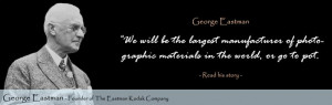 George Eastman Quotes